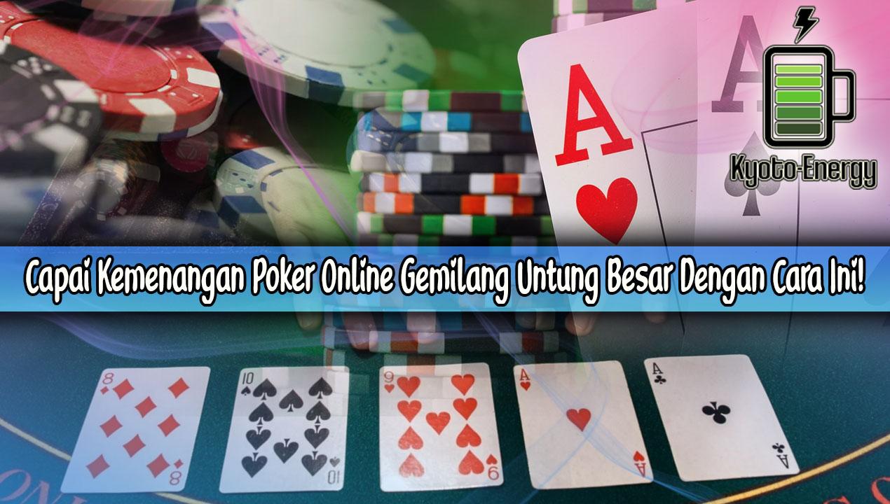 Capai Kemenangan Poker Online Gemilang Untung Besar Dengan Cara Ini!